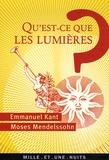Emmanuel Kant et Moses Mendelssohn - Qu'est-ce que les Lumières ?.