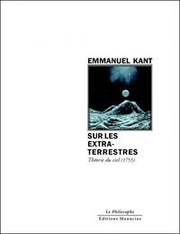 Emmanuel Kant - Sur les extraterrestres - Théorie du ciel.