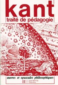 Emmanuel Kant - TRAITE DE PEDAGOGIE. - OEUVRES ET OPUSCULES PHILOSOPHIQUES.