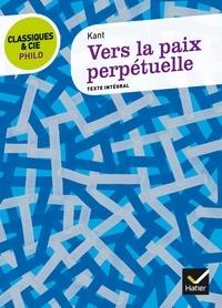 Vers la paix perpétuelle - Emmanuel Kant |