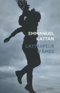 Emmanuel Kattan - L'attrapeur d'âmes.