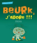 Emmanuel Kerner et Philippe Ciamous - La grande histoire : Beurk, j'adore.