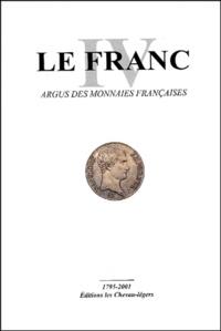 Emmanuel Kontos et Laurent Schmitt - Le Franc - Tome 4, Argus des monnaies françaises 1795-2001.