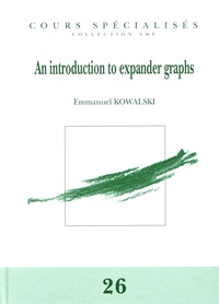 Emmanuel Kowalski - An introduction to expander graphs.