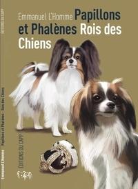 Emmanuel L'homme - Papillons et Phalènes, Rois des Chiens.