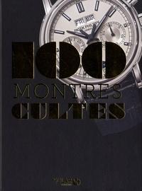 Emmanuel Lacroix et Thierry Gasquez - 100 montres cultes.