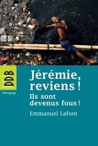 Emmanuel Lafont - Jérémie, reviens ! - Ils sont devenus fous !.