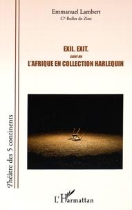 Emmanuel Lambert - Exil. Exit - Suivi de l'Afrique en collection Harlequin.