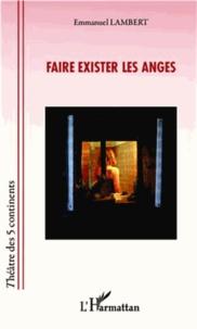 Emmanuel Lambert - Faire exister les anges.