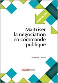Emmanuel Lambert - Maîtriser la négociation en commande publique.