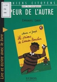 """Emmanuel Lardy et Patrick Geffard - Peur de l'autre - Lire et écrire avec le livre """"Le crime de Cornin Bouchon"""" de Marie et Joseph."""