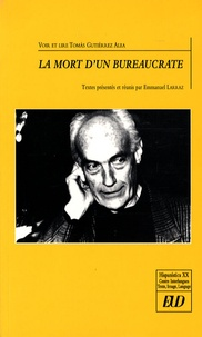 Emmanuel Larraz - La mort d'un bureaucrate - Voir et lire Tomas Gutiérrez Alea.