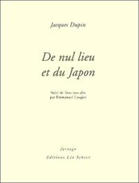 Emmanuel Laugier et Jacques Dupin - De nul lieu et du Japon - Suivi de Sans rien dire.