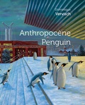 Emmanuel Lautréamont - Anthropocène Penguin - Dominique Vervisch.