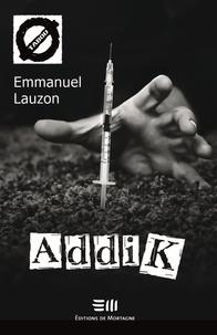 Téléchargement gratuit au format pdf ebooks AddiK  - 50. La consommation de drogues dures PDF ePub MOBI par Emmanuel Lauzon (French Edition) 9782897920500