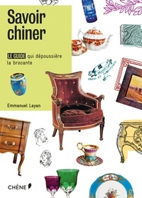 Savoir chiner - Le guide qui dépoussière la brocante.pdf
