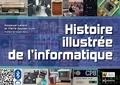 Emmanuel Lazard et Pierre-Eric Mounier-Kuhn - Histoire illustrée de l'informatique - Histoire illustrée de l'informatique.