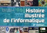 Emmanuel Lazard et Pierre-Eric Mounier-Kuhn - Histoire illustrée de l'informatique.