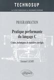 Emmanuel Lazard - Programmation, pratique performante du langage C - Cours, techniques et exercices corrigés.