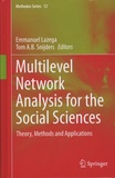 Emmanuel Lazega et Tom Snijders - Multilevel Network Analysis for the Social Sciences.