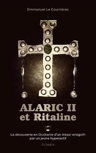 Téléchargement de livres Google ALARIC II et Ritaline  - La découverte en Occitanie d'un trésor wisigoth RTF