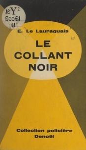 Emmanuel Le Lauraguais - Le collant noir.