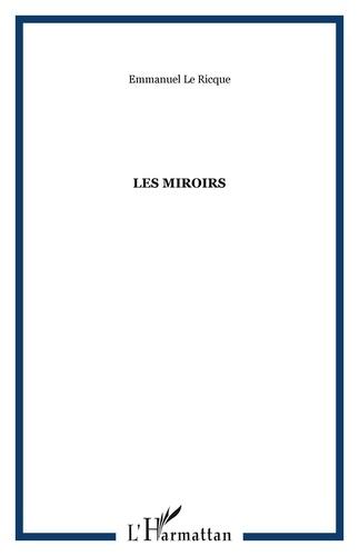 Emmanuel Le Ricque - Les miroirs.