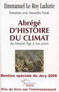 Emmanuel Le Roy Ladurie - Abrégé d'histoire du climat - Du Moyen Âge à nos jours.