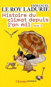 Emmanuel Le Roy Ladurie - Histoire du climat depuis l'An Mil - Tome 2.
