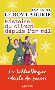 Emmanuel Le Roy Ladurie - Histoire du climat depuis l'an mil.