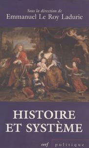 Emmanuel Le Roy Ladurie - Histoire et système.
