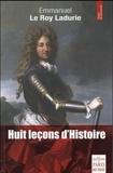 Emmanuel Le Roy Ladurie - Huit leçons d'histoire.