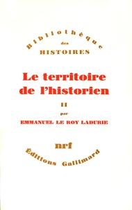 Emmanuel Le Roy Ladurie - Le Territoire de l'historien Tome  2 - Le Territoire de l'historien.