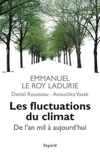 Emmanuel Le Roy Ladurie et Daniel Rousseau - Les fluctuations du climat de l'an mil à aujourd'hui.