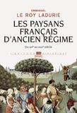 Emmanuel Le Roy Ladurie - Les paysans français d'Ancien Régime - Du XIVe au XVIIIe siècle.