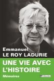 Emmanuel Le Roy Ladurie - Une vie avec l'histoire.