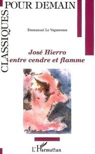 Emmanuel Le Vagueresse - José Hierro, entre cendre et flamme.