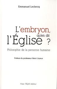 Emmanuel Leclercq - L'embryon, qu'en dit l'Eglise ? - Philosophie de la personne humaine.