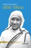 Emmanuel Leclercq - Méditer Mère Teresa.