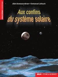 Emmanuel Lellouch et Alain Doressoundiram - Aux confins du système solaire.
