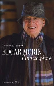 Emmanuel Lemieux - Edgar Morin - L'indiscipliné.