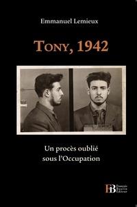 Emmanuel Lemieux - Tony, 1942 - Un procès oublié sous l'Occupation.