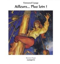 Emmanuel Lepage - Ailleurs... Plus loin !.