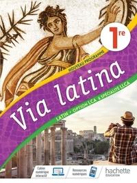 Emmanuel Lesueur et Christiane Jalbert - Latin 1re option LCA & spécialité LLCA Via Latina - Livre de l'élève.