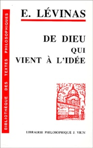 Emmanuel Levinas - De Dieu qui vient à l'idée.