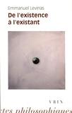 Emmanuel Levinas - De l'existence à l'existant.