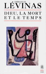 Emmanuel Levinas - Dieu, la mort et le temps.