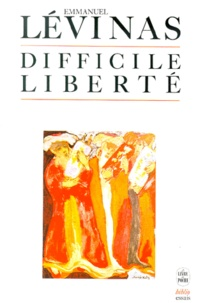 Emmanuel Levinas - Difficile liberté - Essais sur le judaïsme.