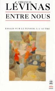 Emmanuel Levinas - Entre nous - Essais sur le penser-à-l'autre.