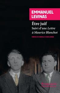 Emmanuel Levinas - Etre juif - Suivi d'une Lettre à Maurice Blanchot.